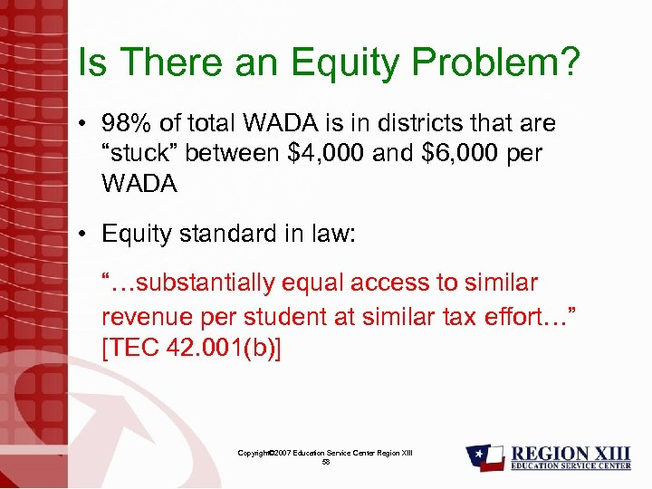 Is There an Equity Problem? • 98% of total WADA is in districts that