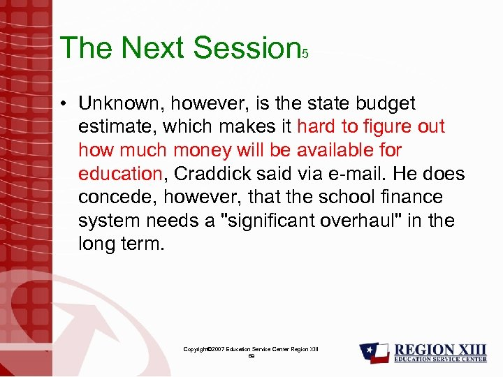 The Next Session 5 • Unknown, however, is the state budget estimate, which makes