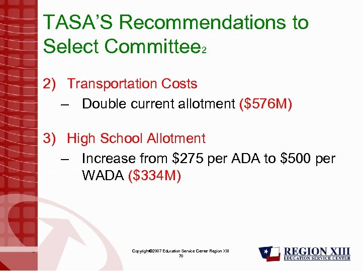 TASA'S Recommendations to Select Committee 2 2) Transportation Costs – Double current allotment ($576