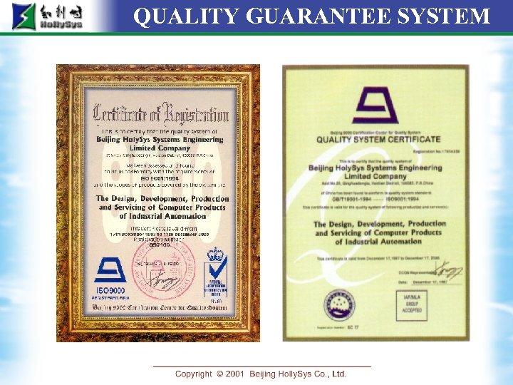 QUALITY GUARANTEE SYSTEM