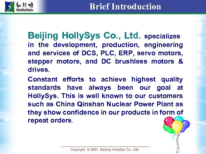Brief Introduction Beijing Holly. Sys Co. , Ltd. specializes in the development, production, engineering
