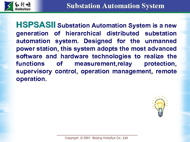 Substation Automation System HSPSASII Substation Automation System is a new generation of hierarchical distributed