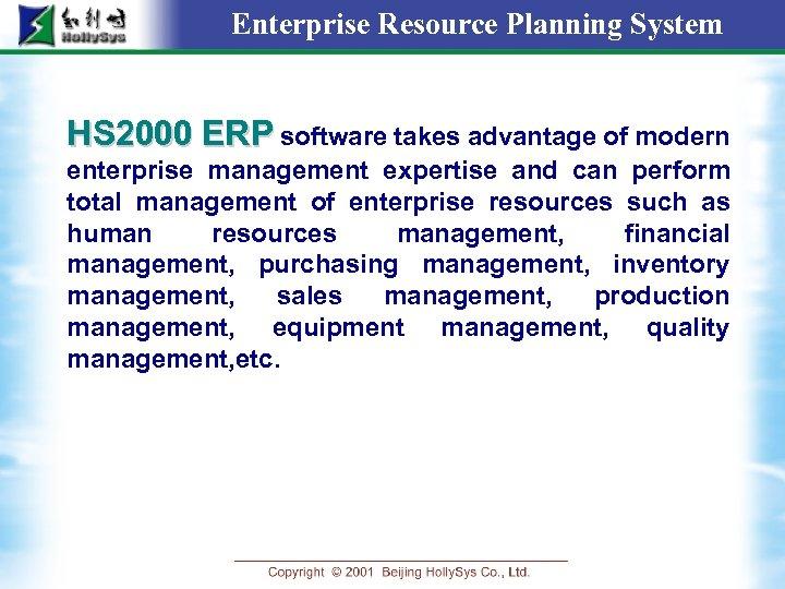 Enterprise Resource Planning System HS 2000 ERP software takes advantage of modern enterprise management