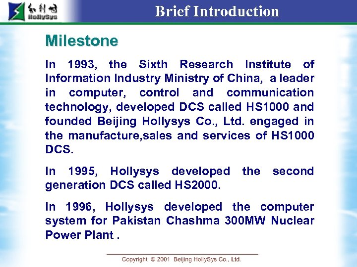 Brief Introduction Milestone In 1993, the Sixth Research Institute of Information Industry Ministry of