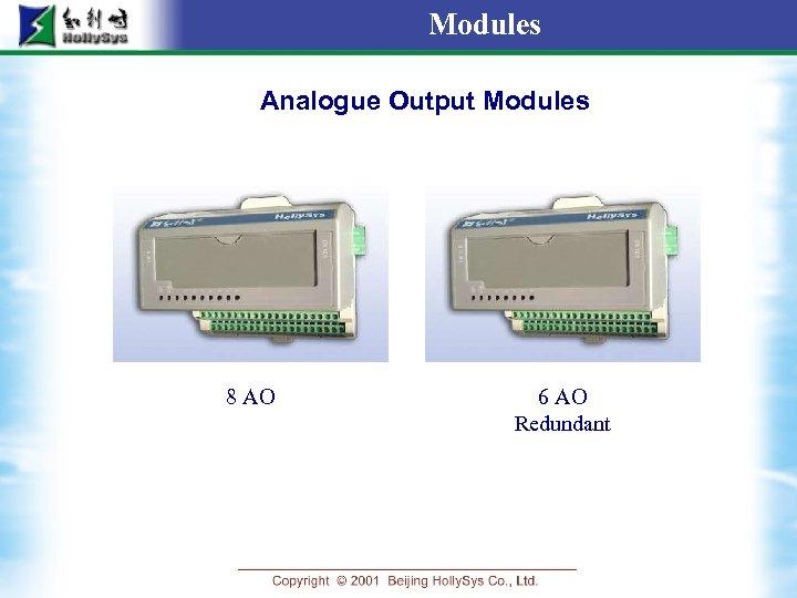 Modules Analogue Output Modules 8 AO 6 AO Redundant