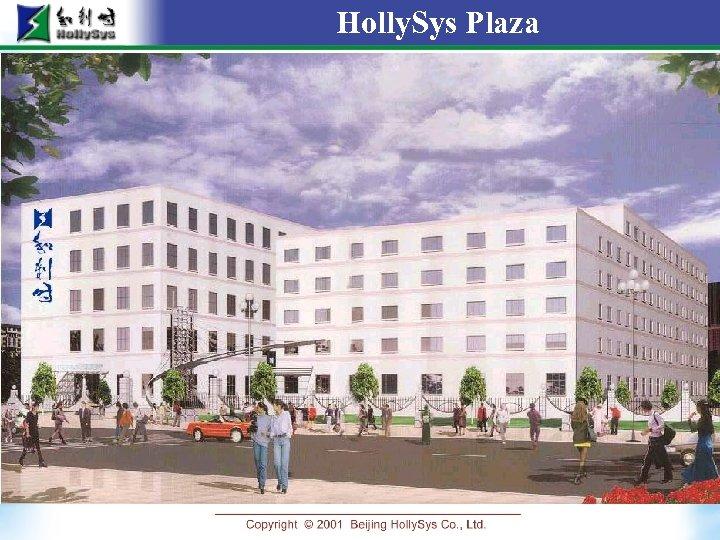Holly. Sys Plaza