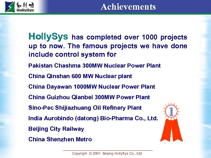 Achievements Holly. Sys has completed over 1000 projects up to now. The famous projects