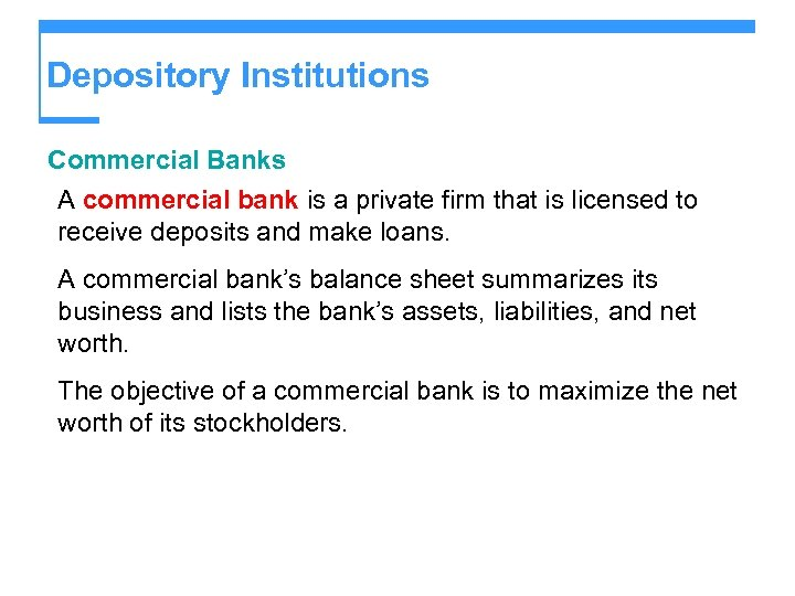Depository Institutions Commercial Banks A commercial bank is a private firm that is licensed