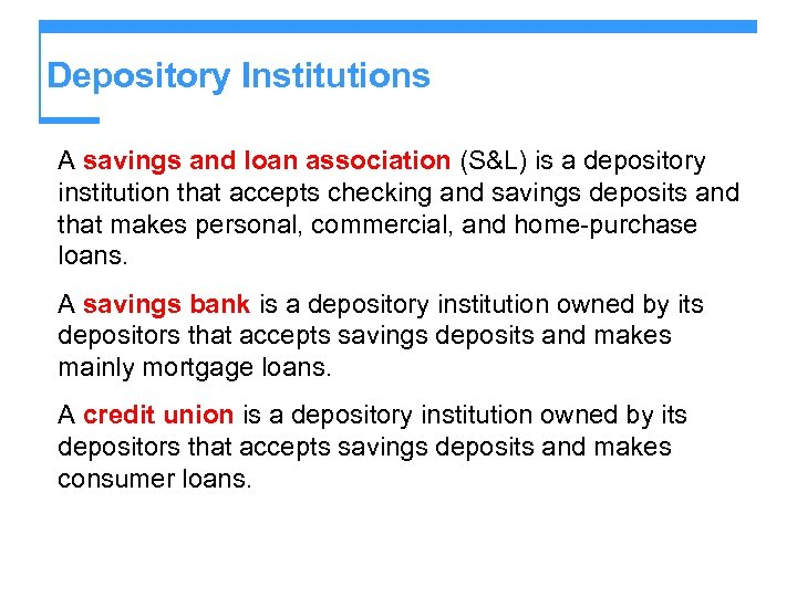 Depository Institutions A savings and loan association (S&L) is a depository institution that accepts