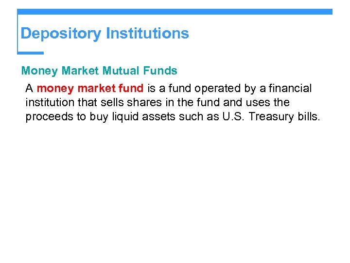 Depository Institutions Money Market Mutual Funds A money market fund is a fund operated