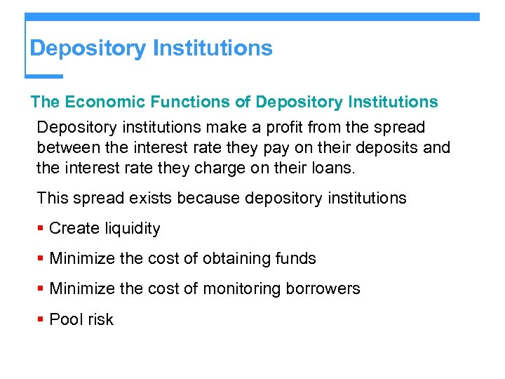 Depository Institutions The Economic Functions of Depository Institutions Depository institutions make a profit from