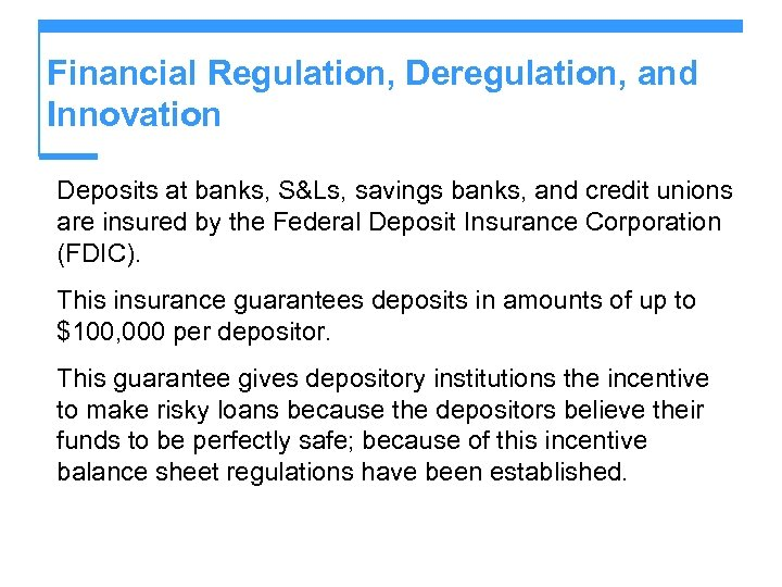 Financial Regulation, Deregulation, and Innovation Deposits at banks, S&Ls, savings banks, and credit unions
