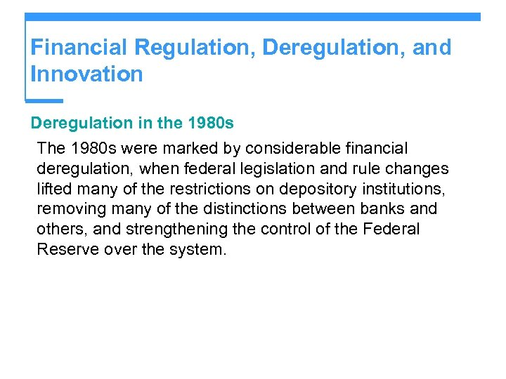 Financial Regulation, Deregulation, and Innovation Deregulation in the 1980 s The 1980 s were