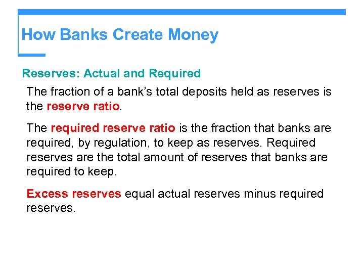 How Banks Create Money Reserves: Actual and Required The fraction of a bank's total