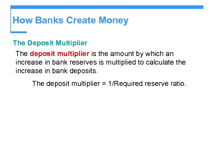 How Banks Create Money The Deposit Multiplier The deposit multiplier is the amount by