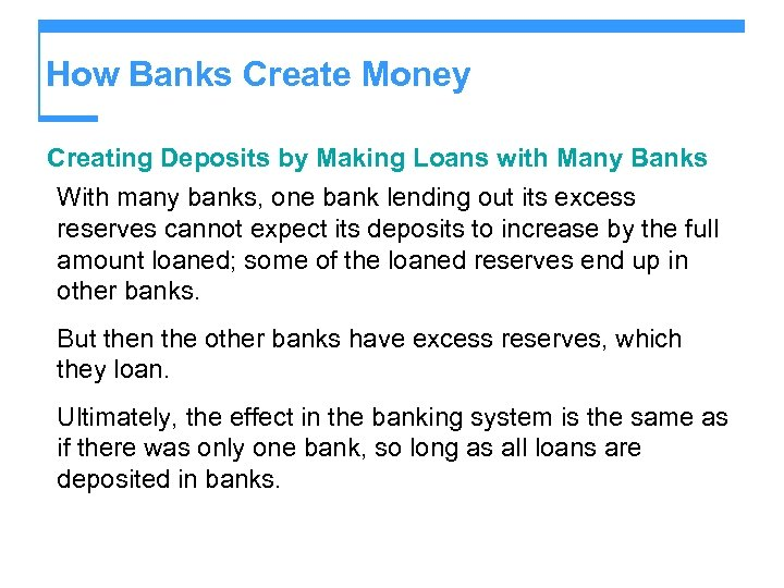 How Banks Create Money Creating Deposits by Making Loans with Many Banks With many