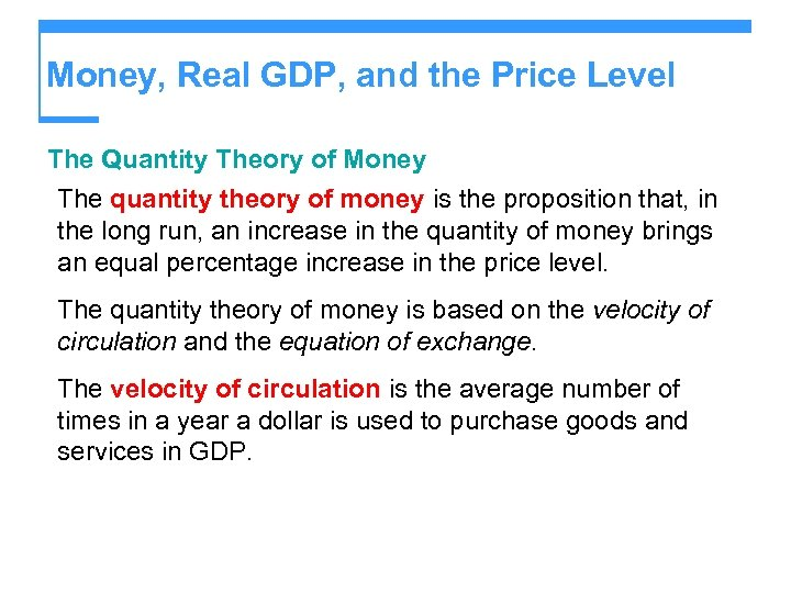 Money, Real GDP, and the Price Level The Quantity Theory of Money The quantity