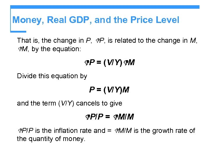 Money, Real GDP, and the Price Level That is, the change in P, is