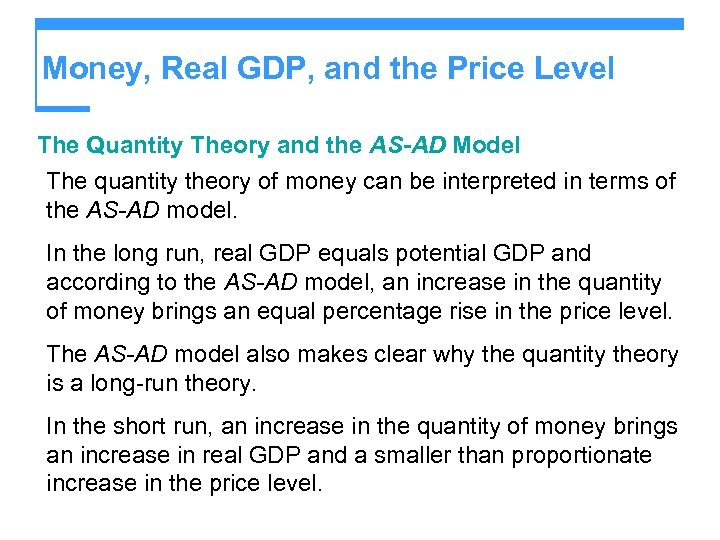 Money, Real GDP, and the Price Level The Quantity Theory and the AS-AD Model