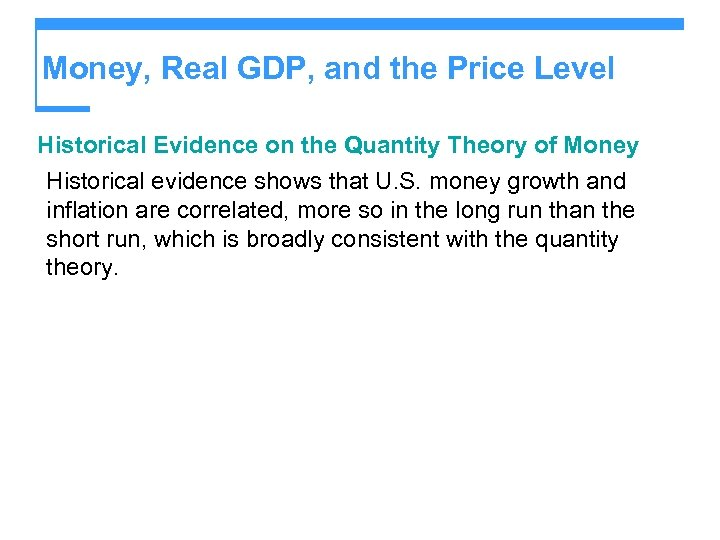 Money, Real GDP, and the Price Level Historical Evidence on the Quantity Theory of
