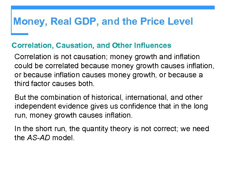Money, Real GDP, and the Price Level Correlation, Causation, and Other Influences Correlation is