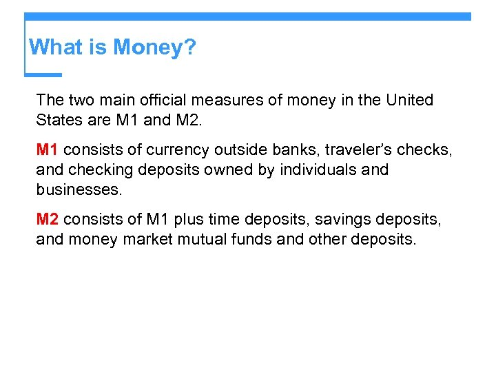 What is Money? The two main official measures of money in the United States
