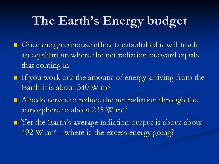 The Earth's Energy budget n n Once the greenhouse effect is established it will