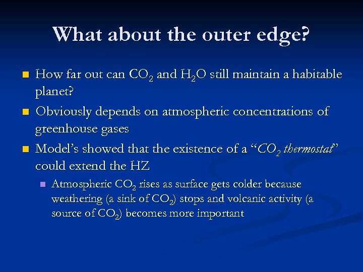 What about the outer edge? n n n How far out can CO 2