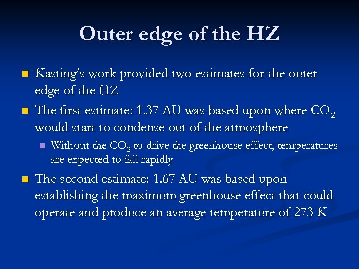 Outer edge of the HZ n n Kasting's work provided two estimates for the