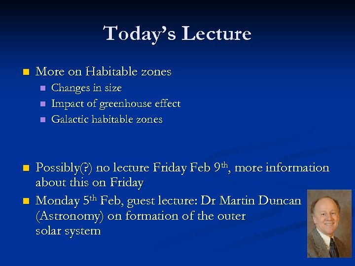 Today's Lecture n More on Habitable zones n n n Changes in size Impact