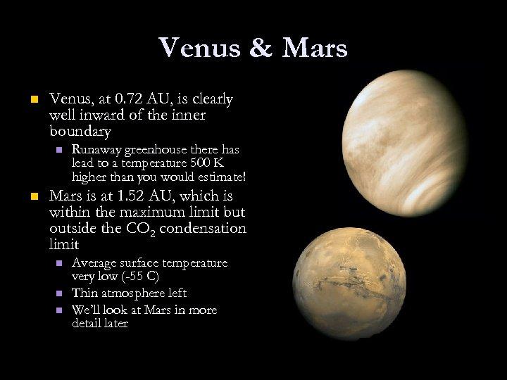 Venus & Mars n Venus, at 0. 72 AU, is clearly well inward of
