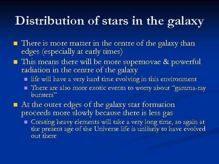 Distribution of stars in the galaxy n n There is more matter in the