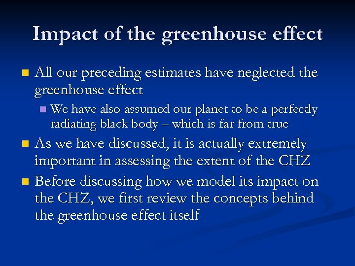 Impact of the greenhouse effect n All our preceding estimates have neglected the greenhouse