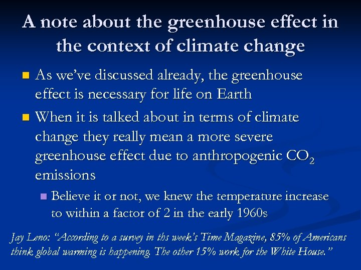 A note about the greenhouse effect in the context of climate change As we've