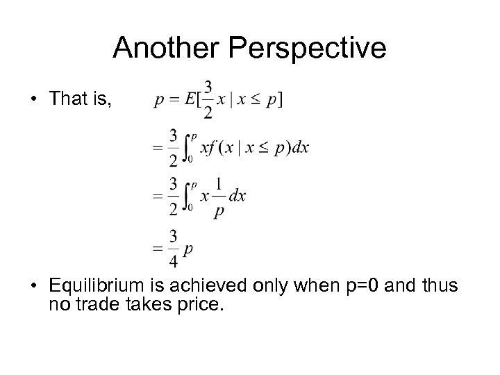 Another Perspective • That is, • Equilibrium is achieved only when p=0 and thus