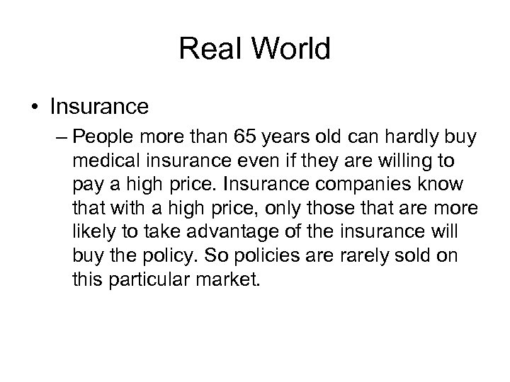Real World • Insurance – People more than 65 years old can hardly buy