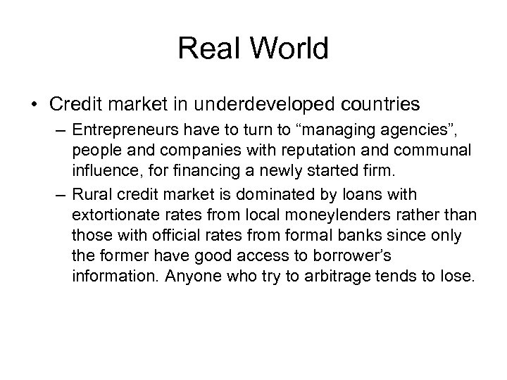 Real World • Credit market in underdeveloped countries – Entrepreneurs have to turn to