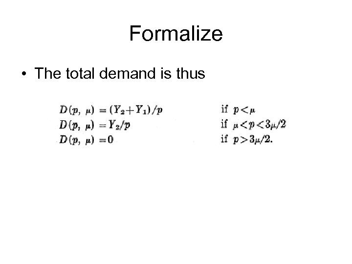 Formalize • The total demand is thus