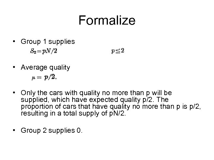 Formalize • Group 1 supplies • Average quality • Only the cars with quality