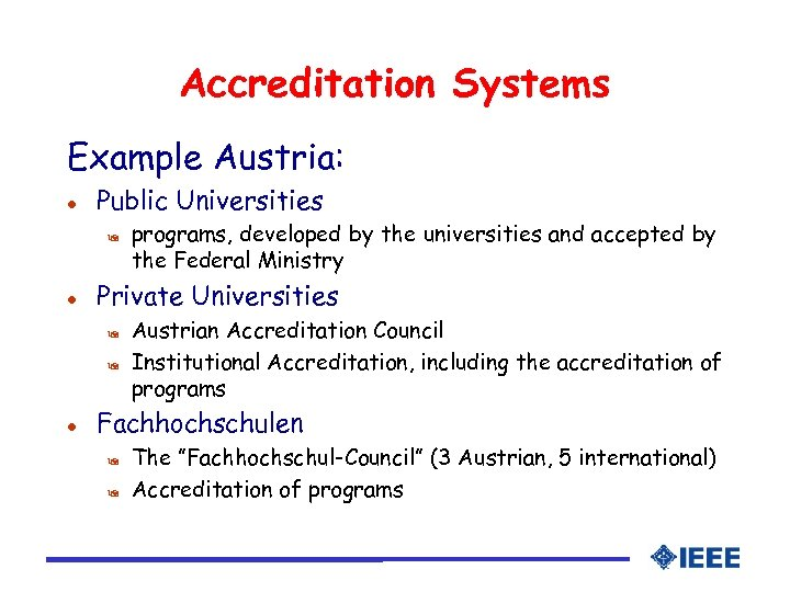 Accreditation Systems Example Austria: l Public Universities 9 l Private Universities 9 9 l
