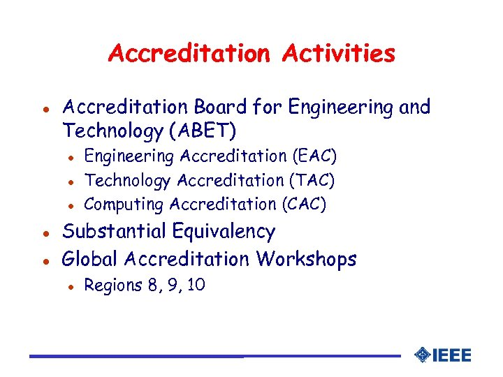 Accreditation Activities l Accreditation Board for Engineering and Technology (ABET) l l l Engineering
