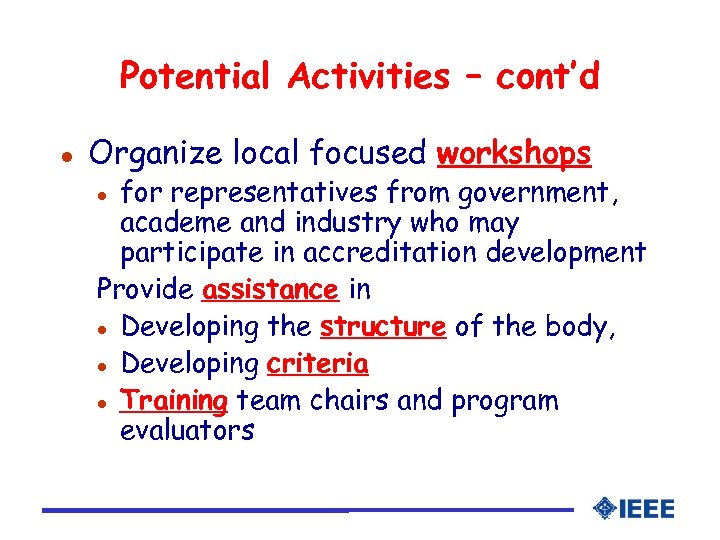 Potential Activities – cont'd l Organize local focused workshops for representatives from government, academe