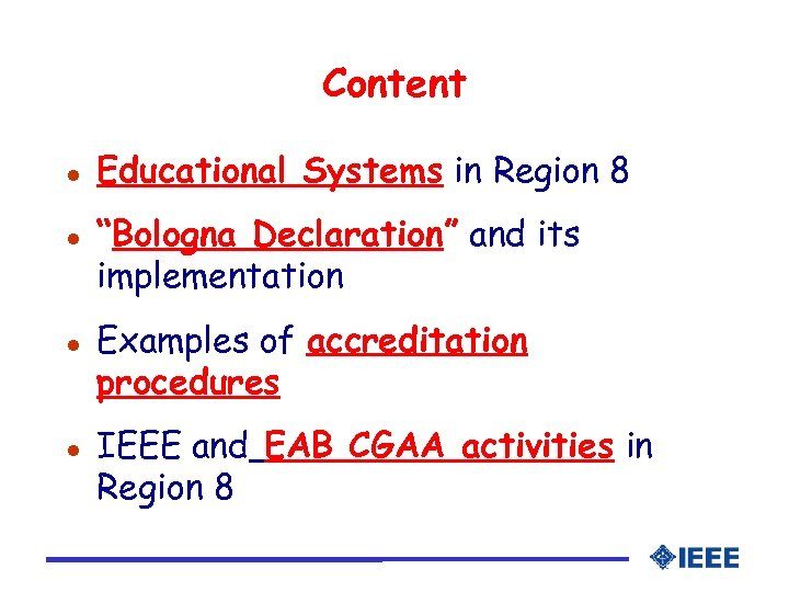 "Content l l Educational Systems in Region 8 ""Bologna Declaration"" and its implementation Examples"