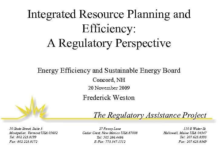 Integrated Resource Planning and Efficiency: A Regulatory Perspective Energy Efficiency and Sustainable Energy Board