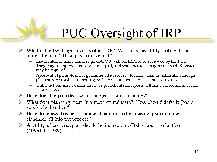 PUC Oversight of IRP Ø What is the legal significance of an IRP? What