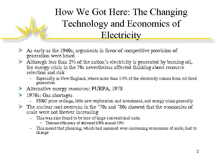 How We Got Here: The Changing Technology and Economics of Electricity Ø As early
