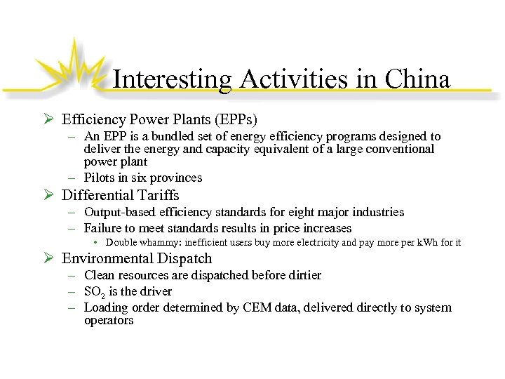 Interesting Activities in China Ø Efficiency Power Plants (EPPs) – An EPP is a