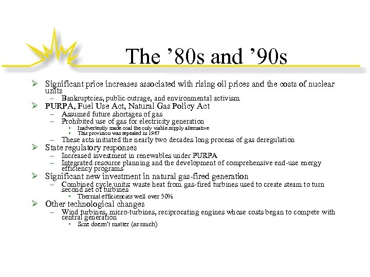 The ' 80 s and ' 90 s Ø Significant price increases associated with