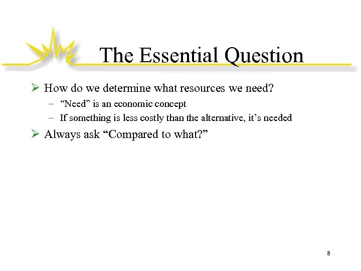 """The Essential Question Ø How do we determine what resources we need? – """"Need"""""""