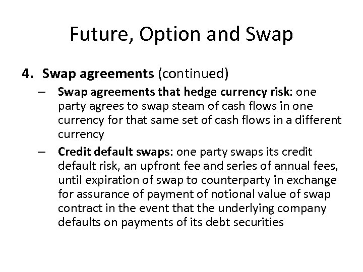 Future, Option and Swap 4. Swap agreements (continued) – Swap agreements that hedge currency